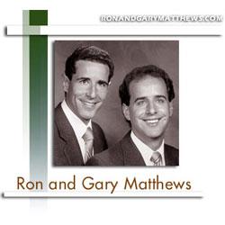 Ron & Gary Matthews