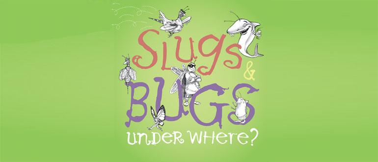 Slugs & Bugs concert